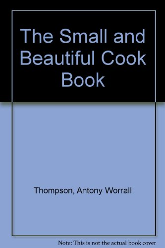 The Small and Beautiful Cook Book Secrets of the Menage a Trois Restaurant