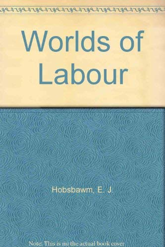 9780297785095: Worlds of Labour