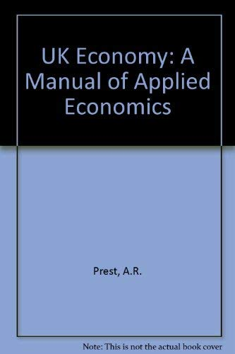 UK Economy: A Manual of Applied Economics (9780297785187) by A R Prest; D J Coppock
