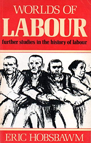 9780297785231: Worlds of Labour