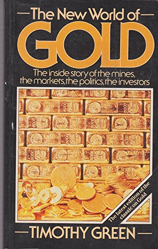 New World of Gold: The Inside Story: Green, Timothy