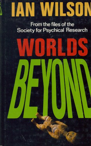 9780297786047: Worlds Beyond : From the Files of the Society for Psychical Research