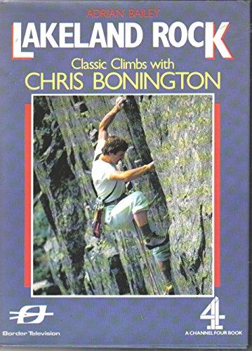 9780297786382: Lakeland Rock: Classic Climbs with Chris Bonington