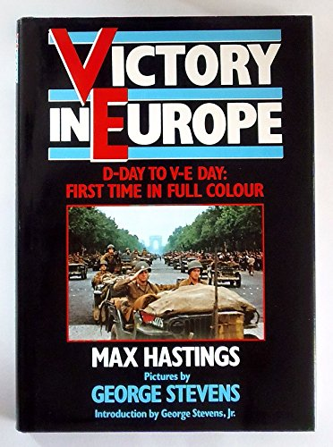 9780297786504: Victory in Europe: D-day to V-E day