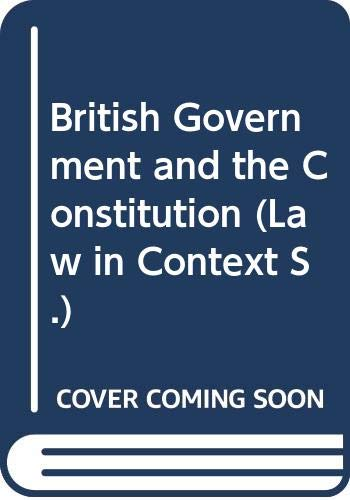 9780297786528: British government and the constitution: Text, cases, and materials (Law in context)