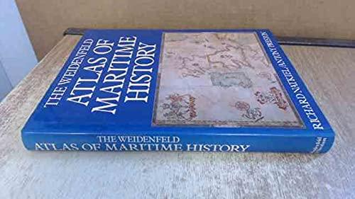 9780297786535: Weidenfeld Atlas of Maritime History