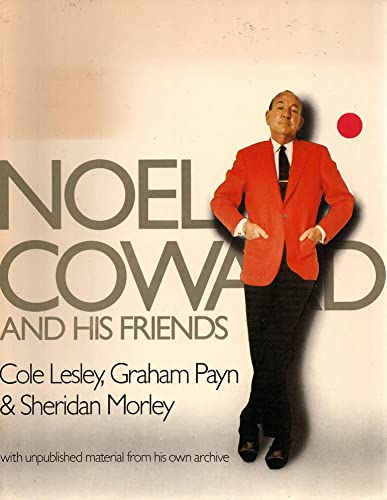 9780297786603: Noel Coward and His Friends