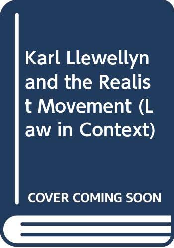 Karl Llewellyn and the Realist Movement (Law in Context) (0297786679) by William Twining