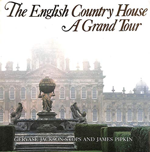 9780297786801: English Country House: A Grand Tour