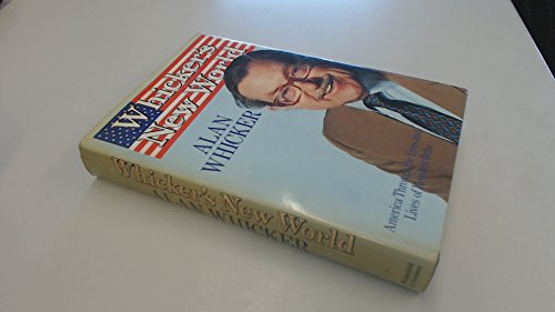 Whicker's New World: America Through the Eyes and Lives of Resident Brits: Whicker, Alan