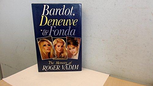 9780297787464: Bardot, Deneuve and Fonda