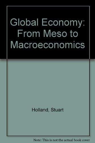 Global Economy: From Meso to Macroeconomics: Stuart Holland