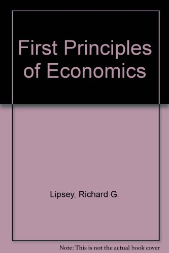 9780297788454: First Principles of Economics