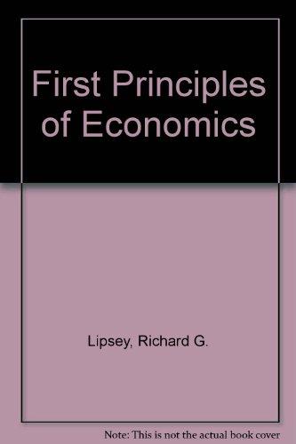 9780297788454: First Principles of Economics