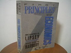 9780297788461: First Principles of Economics