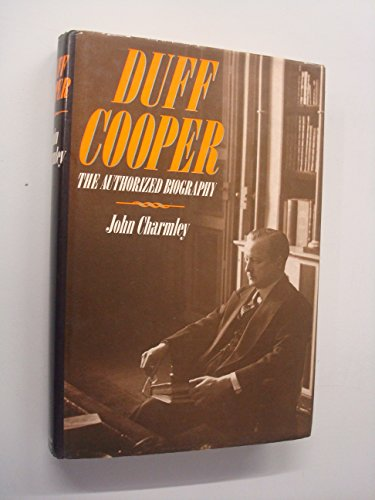 Duff Cooper. The Authorized Biography.: John Charmley