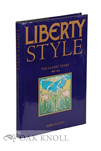 9780297788720: Liberty Style: The Classic Years, 1898-1910