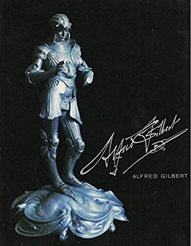 9780297788751: Alfred Gilbert, sculptor and goldsmith