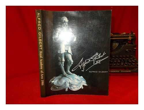 9780297788768: Alfred Gilbert, sculptor and goldsmith