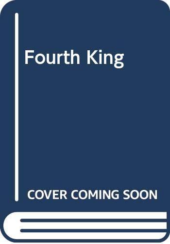 9780297788867: Fourth King