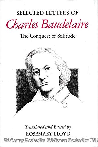 9780297789048: Selected Letters of Charles Baudelaire: The Conquest of Solitude