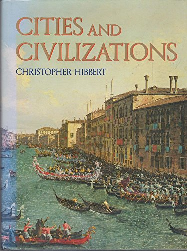9780297789345: Cities and Civilizations