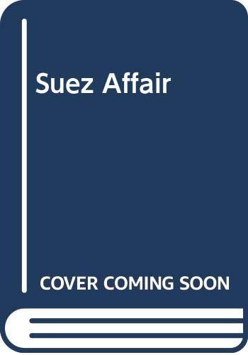 9780297789536: Suez Affair