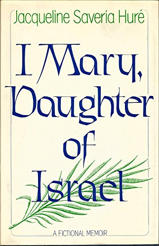 9780297789758: I Mary, Daughter of Israel: A Fictional Memoir