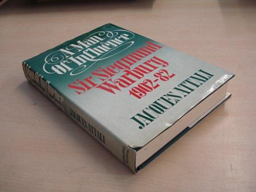 MAN OF INFLUENCE: SIR SIEGMUND WARBURG, 1902-82': JACQUES ATTALI