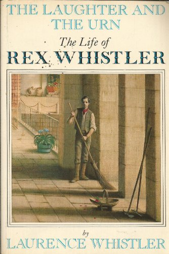 9780297790211: Laughter and the Urn: Life of Rex Whistler