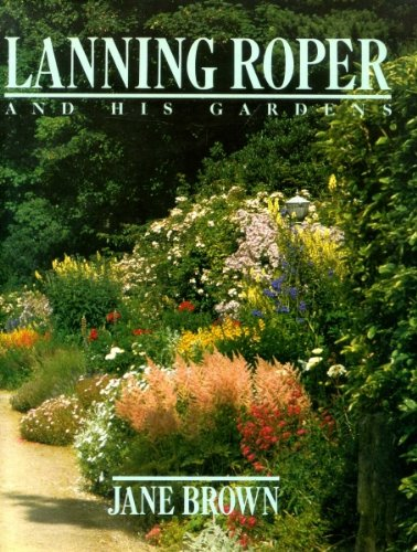 LANNING ROPER AND HIS GARDENS