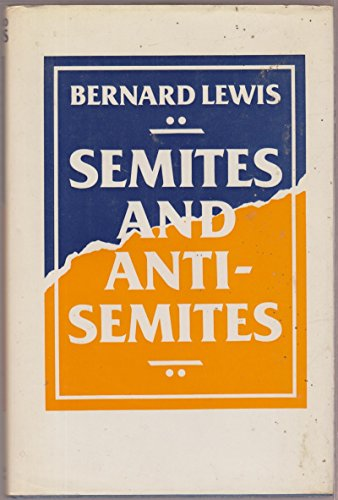 9780297790303: Semites and Anti-Semites: An Inquiry into Conflict and Prejudice