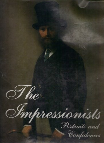 Impressionists: Portraits and Confidences (0297790439) by Pascal Bonafoux