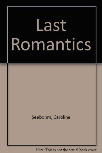 9780297790563: Last Romantics