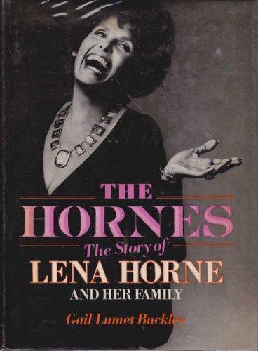 The Hornes: The Story of Lena Horne: Gail Lumet Buckley