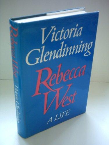 Rebecca West: A Life: Glendinning, Victoria