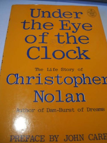9780297790921: Under the eye of the clock: The life story of Christopher Nolan