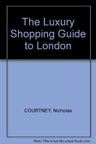 9780297791003: Luxury Shopping Guide to London