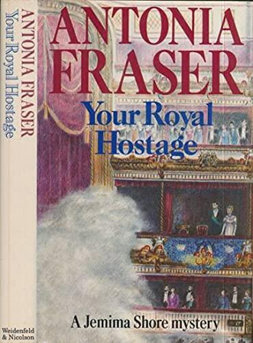 Your Royal Hostage: Bacall, Lauren]; Fraser, Antonia