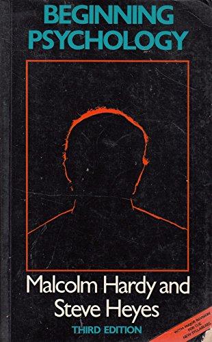 Beginning Psychology: Hardy Malcolm and Heyes Steve