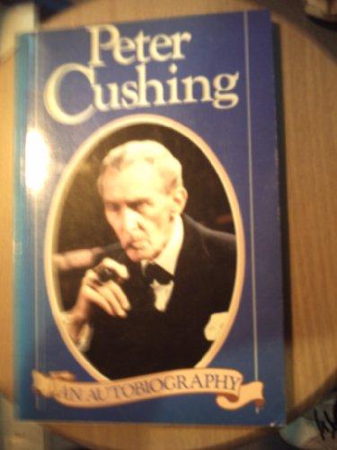 9780297791324: Peter Cushing: An Autobiography