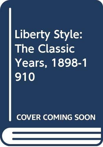 9780297791348: Liberty Style: The Classic Years, 1898-1910