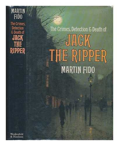 9780297791362: Crimes, Detection and Death of Jack the Ripper