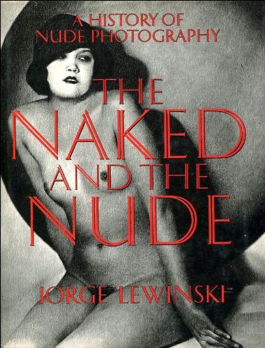 The Naked and the Nude: History of: Lewinski, Jorge