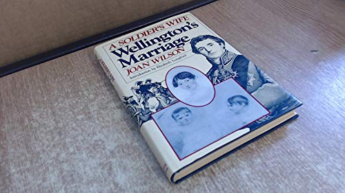 Wellington's Marriage A Soldier's Wife: Wilson Joan