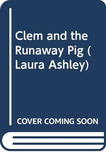 9780297791737: Clem and the Runaway Pig (Laura Ashley)