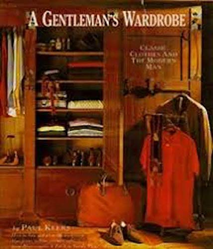 9780297791812: Gentleman's Wardrobe: Classic Clothes and the Modern Man