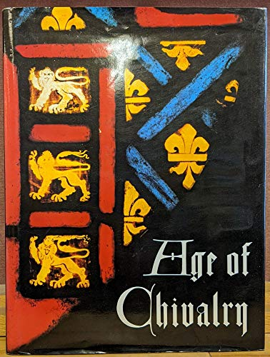 9780297791829: Age of Chivalry: Art in Plantagenet England, 1200-1400