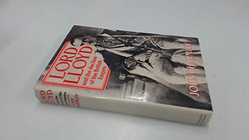 9780297792055: Lord Lloyd and the Decline of the British Empire