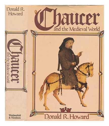Chaucer and the Medieval World.: Howard, Donald